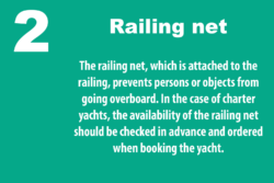Grafik: © boot.de /  Attached to the railing, the net prevents persons or objects from going overboard. The availability on charter yachts should be checked and ordered in advance.